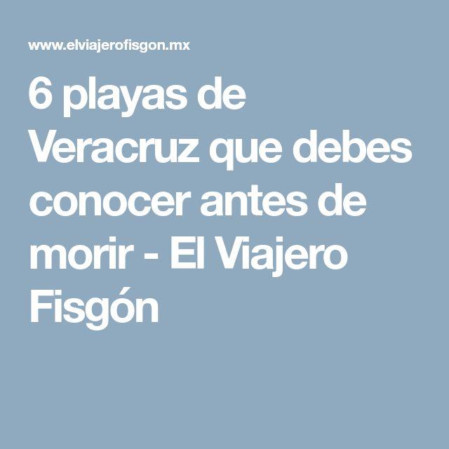 6 playas de Veracruz que debes conocer antes de morir - El Viajero Fisgón