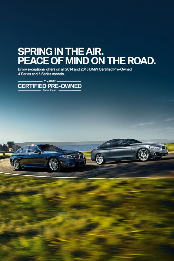 Spring in the air.  Peace of mind on the Road.  The BMW Certified Pre-Owned Sales Event.