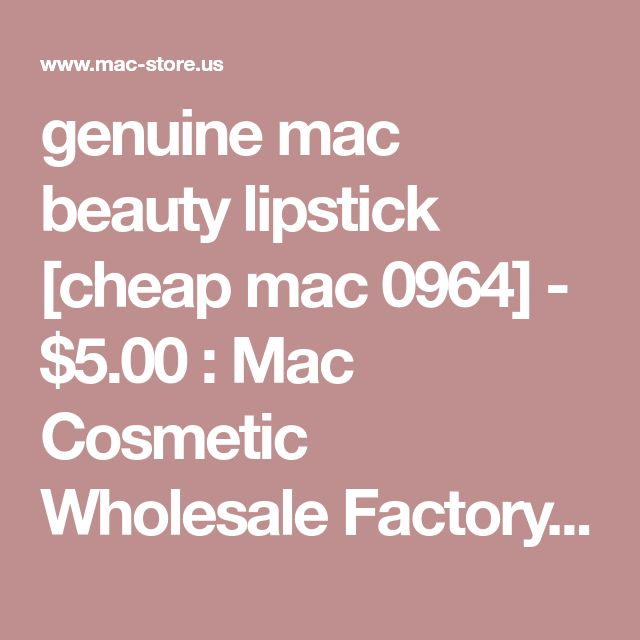 genuine mac beauty lipstick [cheap mac 0964] - $5.00 : Mac Cosmetic Wholesale Factory online store - 58% Off Good quality and discount price, Fast shipping!