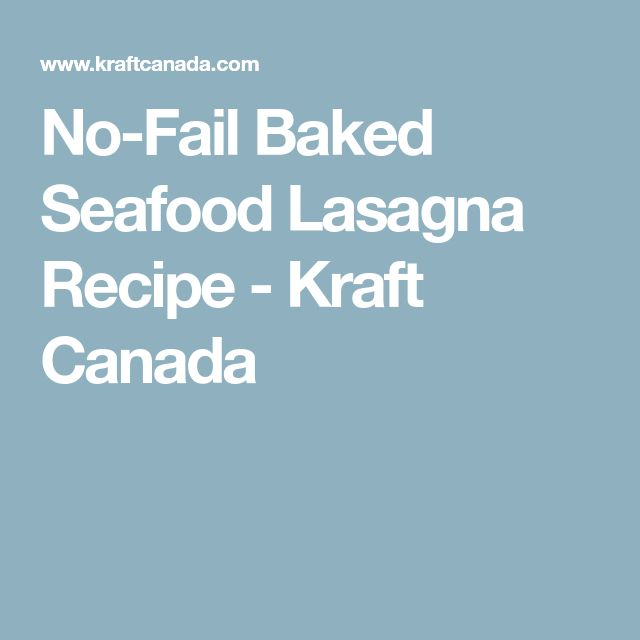 No-Fail Baked Seafood Lasagna Recipe - Kraft Canada