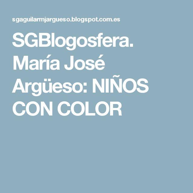 SGBlogosfera. María José Argüeso: NIÑOS CON COLOR