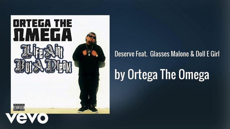 Ortega The Omega - Deserve (AUDIO) ft. Glasses Malone & Doll E Girl