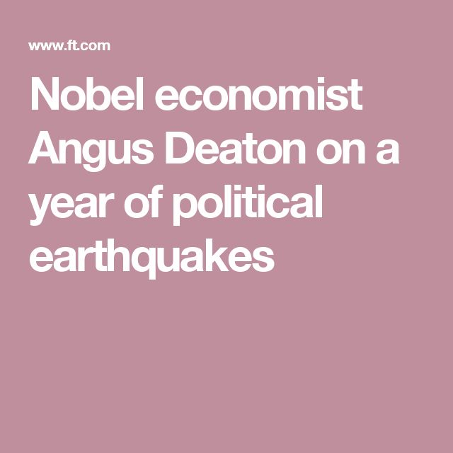 Nobel economist Angus Deaton on a year of political earthquakes