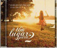 Musicas Gospel de David Quinlan – Um Lugar Para 2 2012