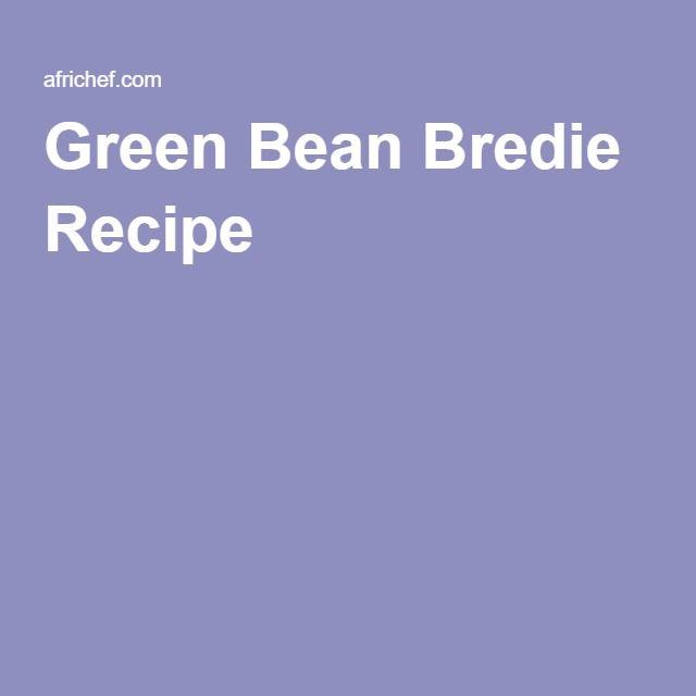 Green Bean Bredie Recipe