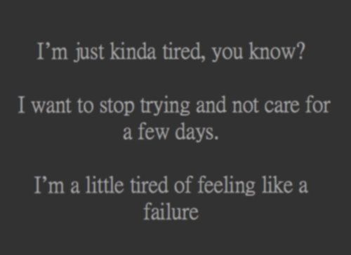 More like I just want to stop all together. You can only be ripped to shreds every month for so long before it becomes a vicious cycle of self destruction. I have done my best, I gave my all and I have nothing to show but scars and wounds that may never heal if I keep going down this road. It's time to stop.