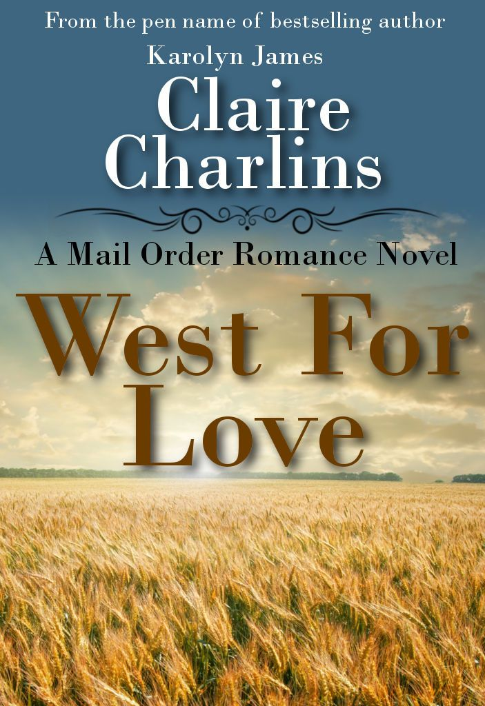 Read a free sample or buy West for Love (A Mail Order Romance Novel) (1) (Anna & Thomas) by Claire Charlins & Karolyn James. You can read this book with iBooks on your iPhone, iPad, iPod touch, or Mac.