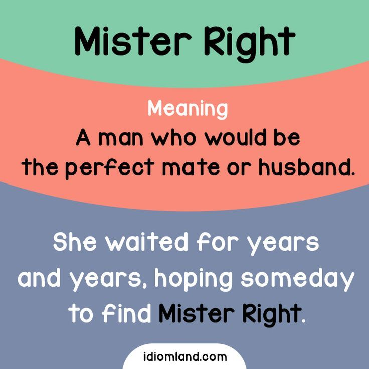 Ladies, have you already found your Mr. Right? #idioms #english #learnenglish #englishidioms