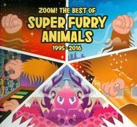 Zoom!: The Best of the Super Furry Animals 1995-2016