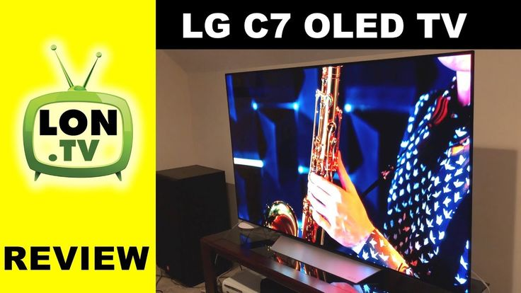 LG OLED C7 Television Consumer Friendly Review : OLED65C7P / OLED55C7P C...