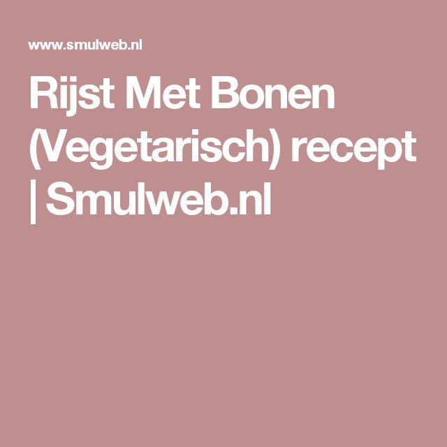 Rijst Met Bonen (Vegetarisch) recept | Smulweb.nl