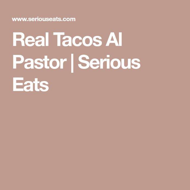 Real Tacos Al Pastor   Serious Eats