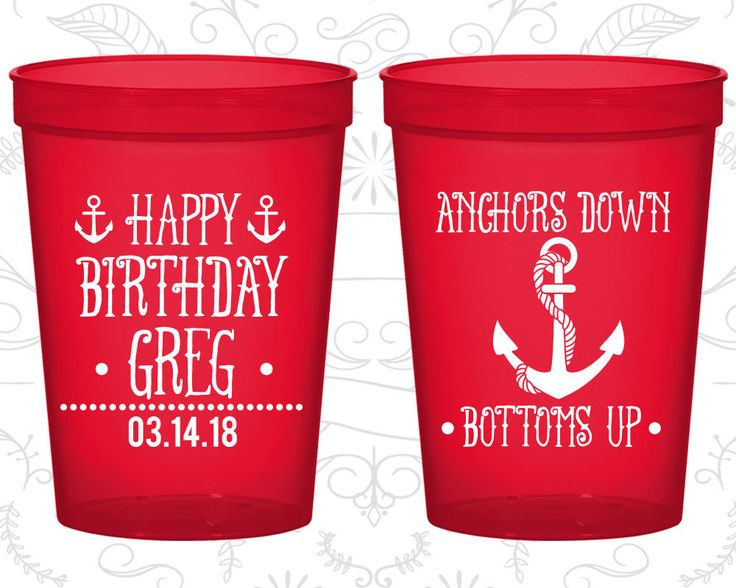 Anchor Birthday, Nautical Birthday, Anchors Down, Bottoms Up, Party Favor Cups, Fun Birthday Cups (20238)