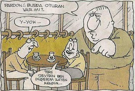 Yiğit Özgür; Ters çevirin, ben düşerim.  :)