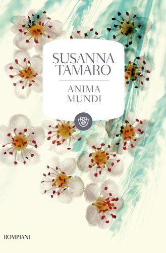Anima mundi Tascabili Bompiani (Italian Edition) by Susanna Tamaro.  Design Francesco Messina Polystudio  ph Massimo Gardone