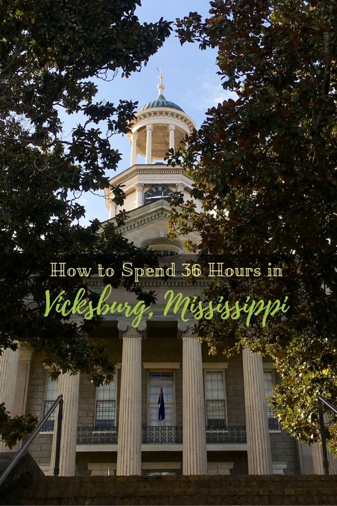 Backroad Planet | How to Spend 36 Hours in Vicksburg, Mississippi | http://backroadplanet.com