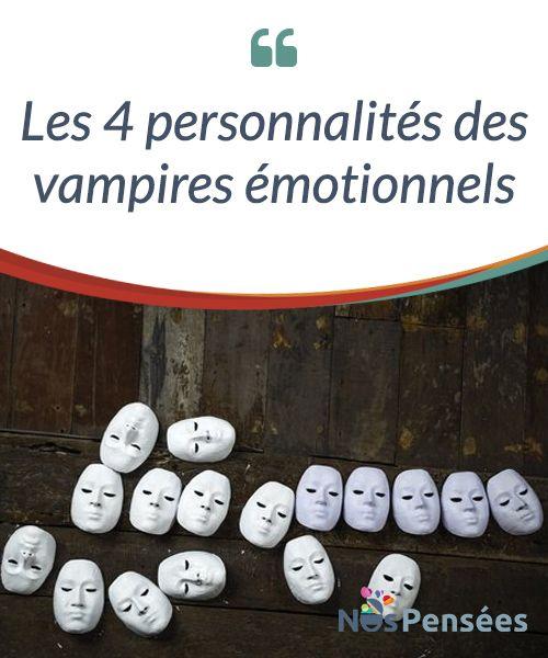 Les 4 personnalités des vampires émotionnels Dans cet article, nous allons vous parler des 4 #personnalités #vampiriques et vous exposer leurs principales #caractéristiques. Ainsi, vous pourrez les découvrir! #Emotions