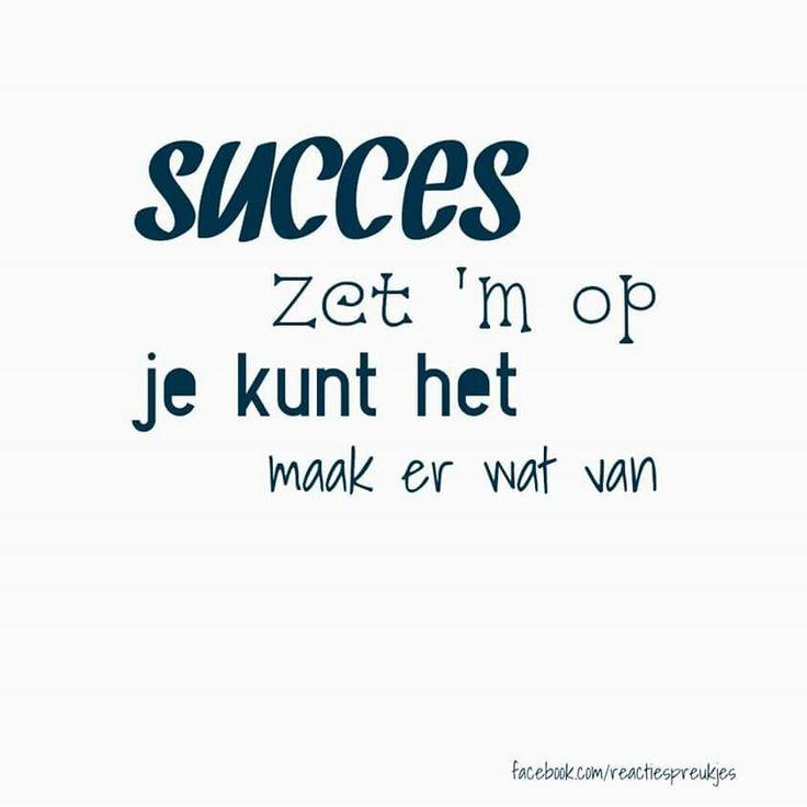 Succes, zet ' m op, je kunt het, maak er wat van #bemoediging #sterkte #tekst #kaart