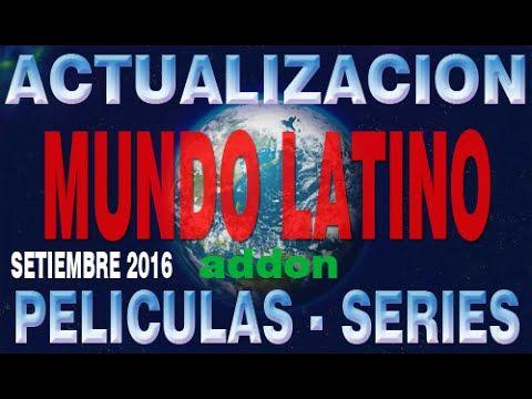 KODI UPDATE (SETIEMBRE-2016) MUNDO LATINO ADDON - CONTENIDO ESPAÑOL - LA...