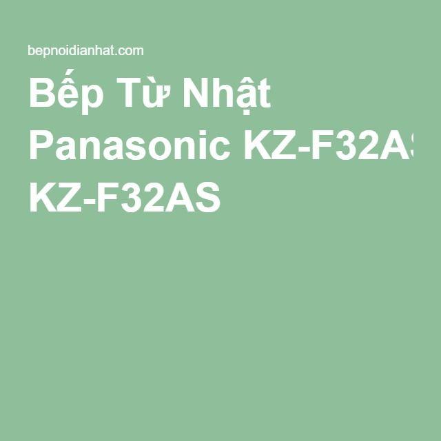 Bếp Từ Nhật Panasonic KZ-F32AS