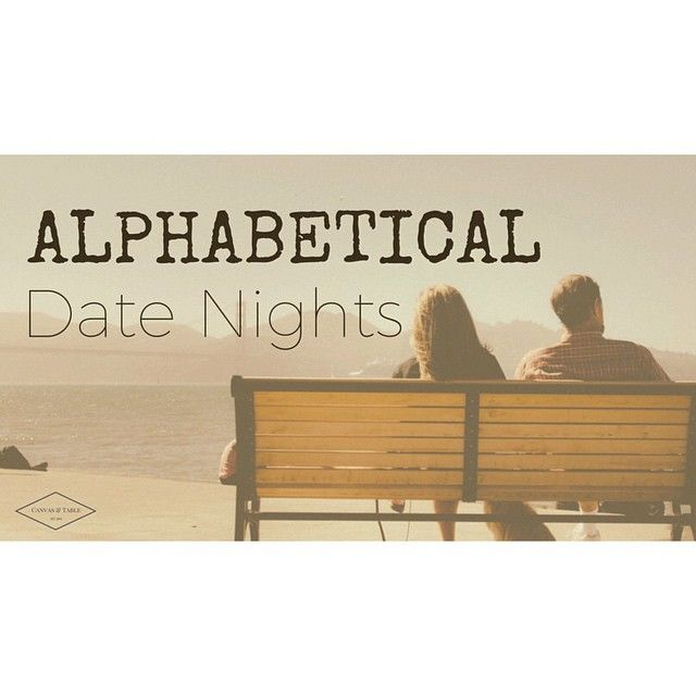 Alphabetical Date Nights | Canvas & Table