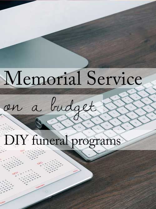 With some nice paper and minimal layout skills, you can save $$ by printing DIY funeral programs. From 15 Ideas for a Beautiful Memorial Service on a Budget