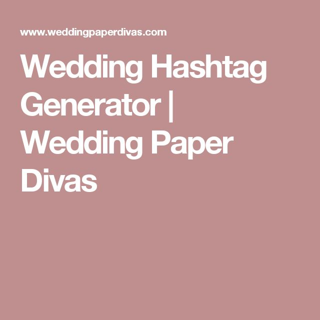 Wedding Hashtag Generator | Wedding Paper Divas