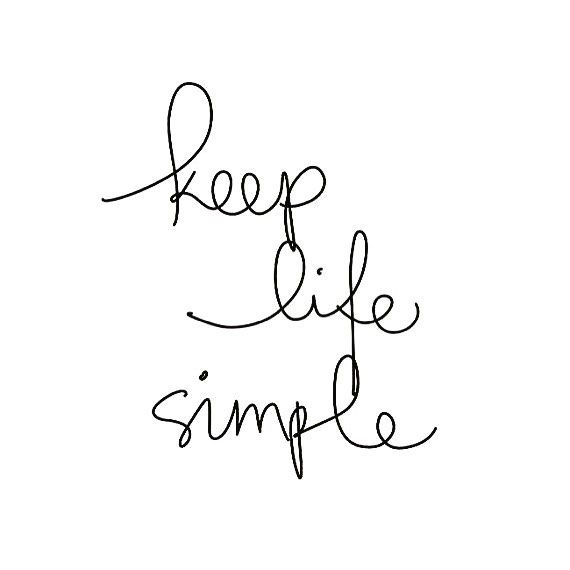Strive For Simplicity And Enjoying The Little Things In Life Dont Make Things More Com Art Quotes Inspirational Simple Inspirational Quotes Keep Life Simple