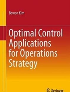 Optimal Control Applications for Operations Strategy 1st ed. 2017 Edition free download by Bowon Kim ISBN: 9789811035982 with BooksBob. Fast and free eBooks download.  The post Optimal Control Applications for Operations Strategy 1st ed. 2017 Edition Free Download appeared first on Booksbob.com.