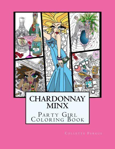 Chardonnay Minx - Party Girl: Coloring Book by Collette R... https://www.amazon.com/dp/1534709118/ref=cm_sw_r_pi_dp_x_pk5oybPN59W5H