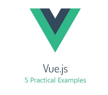 5 Practical Examples For Learning Vue.js