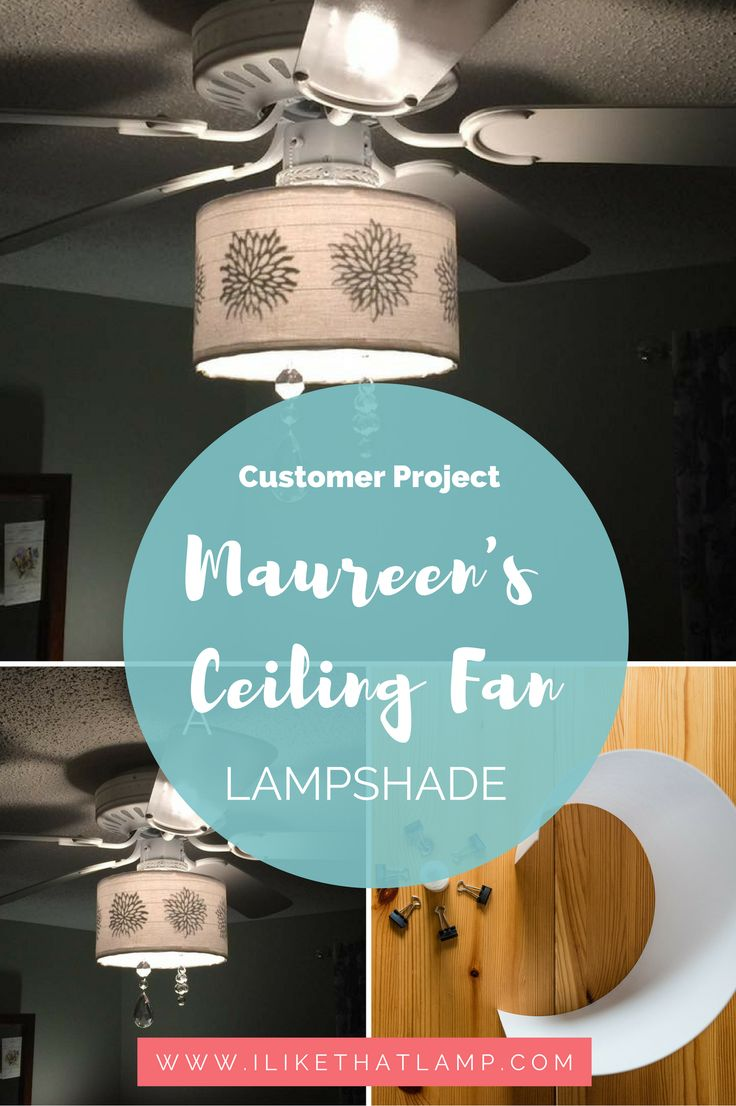 Customer Lamp Projects: Maureenu0027s DIY Ceiling Fan Shade. Find More  Inspiration, Tutorials And