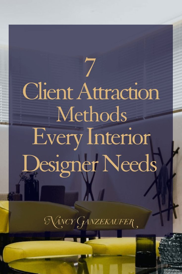 Interior Design Career 7 Client Attraction Methods Every Interior Designer Needs Social