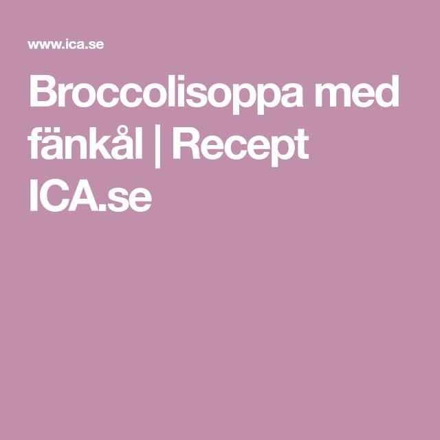 Broccolisoppa med fänkål   Recept ICA.se