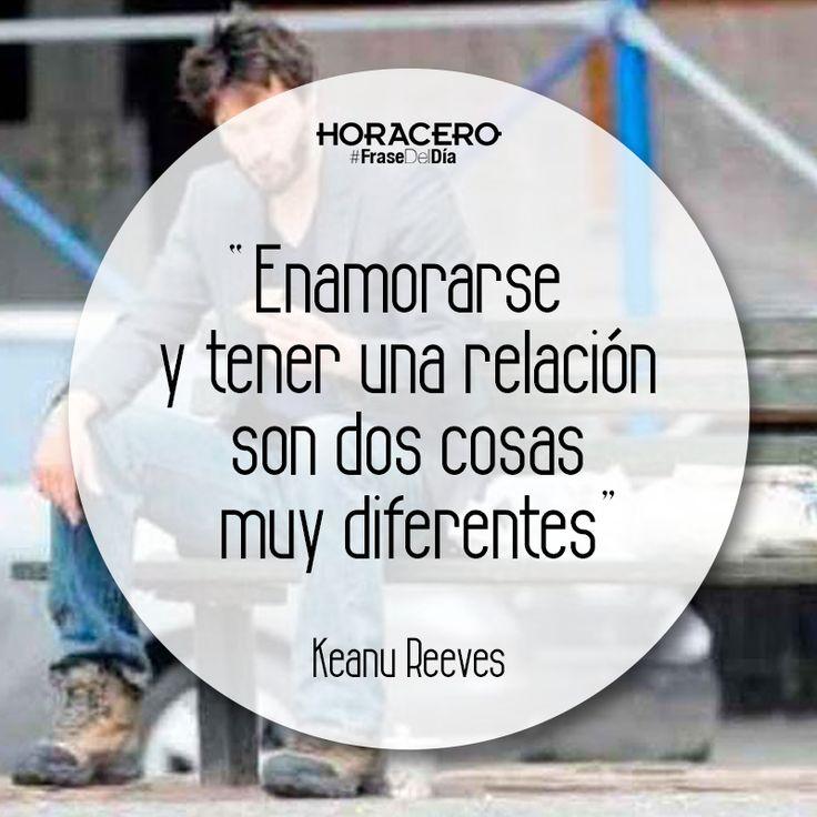 """""""Enamorarse y tener una relación son dos cosas muy diferentes"""" Keanu Reeves #Frases #FraseDelDía"""