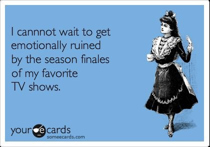 Unless it's Merlin, which is destroying me midway through... The finale airs close to Christmas. I might not need your doomsday after all, Mayans.