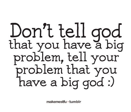 :): Amenities, Quotes, God Is, Big Problems, Big God, Truths, Mr. Big, Things, Living