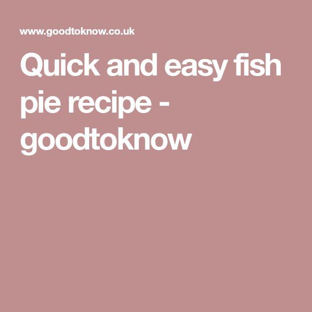 Quick and easy fish pie recipe - goodtoknow