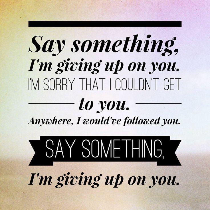 Lyric say something lyrics : 572 best music images on Pinterest | Music lyrics, Lyrics and Song ...