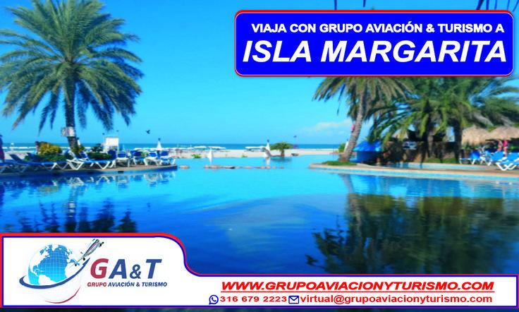 Viaja a Isla Margarita con los mejores planes y a los mejores precios #GrupoAviacion&Turismo #EficaciayCalidad WWW.GrupoAviacionYTurismo.com