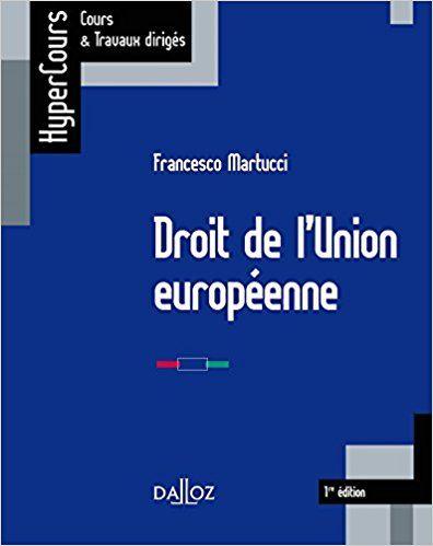 Droit de l'Union européenne - 1ère édition - Francesco Martucci