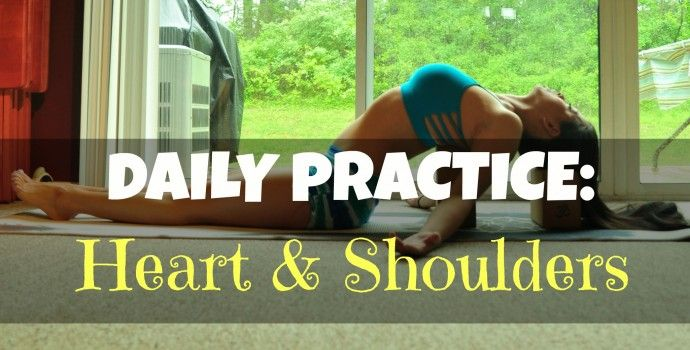 Two Fit Moms Daily Practice: Heart and Shoulder Openers