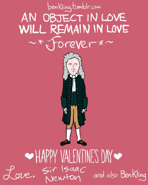 "A Valentine from Sir Isaac Newton: ""An Object In Love Will Remain In Love Forever"""