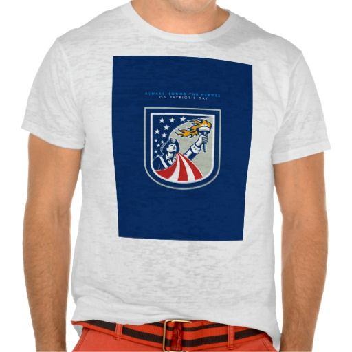 Patriots Day Greeting Card American Patriot Holdin Tshirt. Patriots Day greeting card featuring an illustration of an American Patriot holding up a flaming torch looking up set inside shield crest with USA stars and stripes flag on isolated white background and the words Always Honor the Heroes on Patriots Day. #illustration #PatriotsDayGreetingCardAmericanPatriotHoldin
