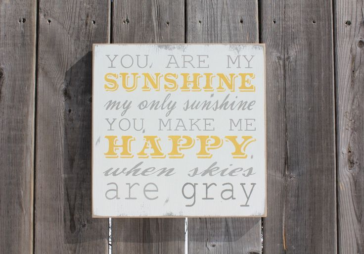 You are my Sunshine...sign made by The Primitive Shed, St. Catharines