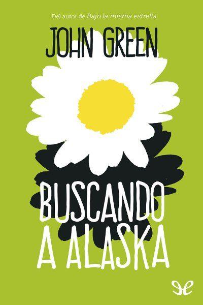 Buscando a Alaska PDF, EPUB Autor: John Green, descargar ▲▲ CLICK EN VISITAR ▲▲