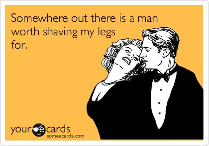 Smooth Legs, Laugh, Quotes, Food For Thoughts, Funny, Truths, Ecards, E Cards, True Stories