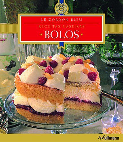 Le Cordon Bleu Bolos. Receitas Caseiras - Livros na Amazon.com.br