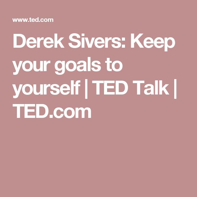 Derek Sivers: Keep your goals to yourself | TED Talk | TED.com