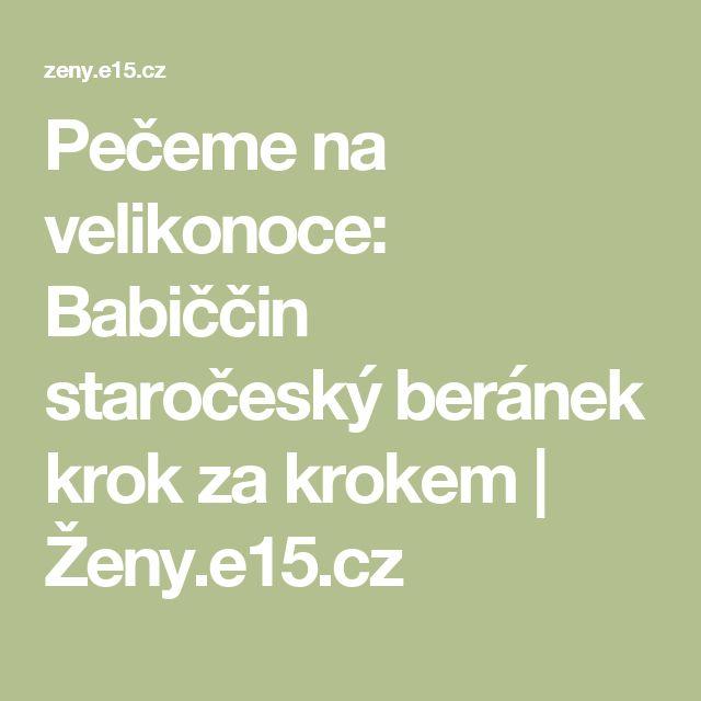 Pečeme na velikonoce: Babiččin staročeský beránek krok za krokem | Ženy.e15.cz